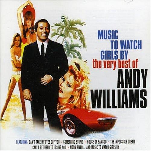 Price comparison product image Music To Watch Girls By: The Very Best Of Andy Williams