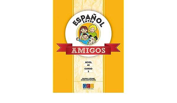 Español entre amigos 2, nivel A1: Ángel / Lázaro Pérez, Paloma Santamaría Barnola: 9788499159515: Amazon.com: Books