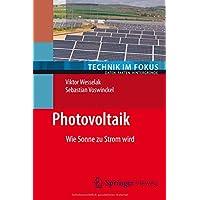 Photovoltaik: Wie Sonne zu Strom wird (Technik im Fokus) (German Edition)