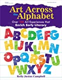 Art Across the Alphabet, Kelly Justus Campbell, 0876592892