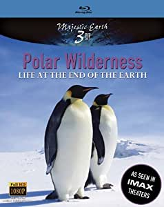 Polar Wilderness Life at the End of the Earth