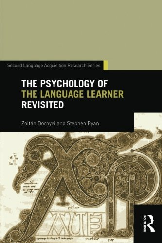 The Psychology of the Language Learner Revisited (Second Language Acquisition Research Series) by Taylor Francis