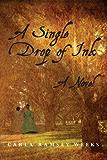 A Single Drop of Ink: A Novel