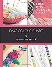DMC Colour Chart & Colour Chart & cross-stitching log book: Full DMC colour chart named and numbered for colour matching floss/threads. This book includes log book pages to track all your cross-stitch and needlework patterns in one handy place.