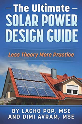 (The Ultimate Solar Power Design Guide: Less Theory More Practice)