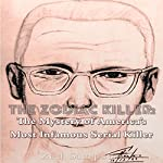 The Zodiac Killer: The Mystery of America's Most Infamous Serial Killer | Zed Simpson