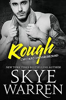 Rough: A Bad Boy Romance (Chicago Underground Book 1) by [Warren, Skye]