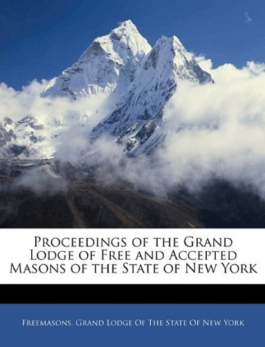 Download Proceedings of the Grand Lodge of Free and Accepted Masons of the State of New York pdf