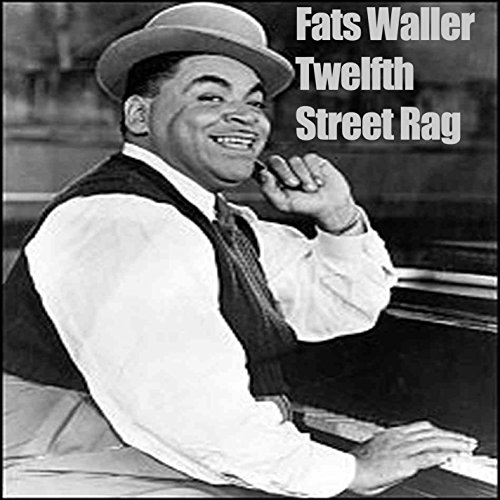 Twelfth Street Rag - Fats Waller ()