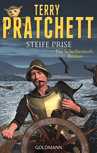 Steife Prise: Ein Scheibenwelt-Roman Taschenbuch – 19. Mai 2014 Terry Pratchett Gerald Jung Goldmann Verlag 3442480876