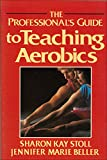 img - for The Professional's Guide to Teaching Aerobics book / textbook / text book