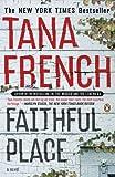 Faithful Place French, Tana ( Author ) Jul-13-2010 Hardcover