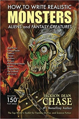 How to Write Realistic Monsters, Aliens, and Fantasy