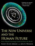 The New Universe and the Human Future, Nancy Ellen Abrams and Joel R. Primack, 0300181248