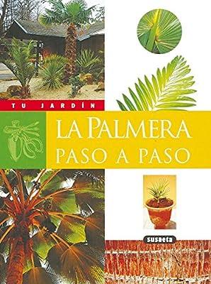 La palmera paso a paso (Tu Jardín): Amazon.es: Susaeta, Equipo: Libros