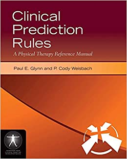 Clinical Prediction Rules: A Contemporary Issues in Physical Therapy