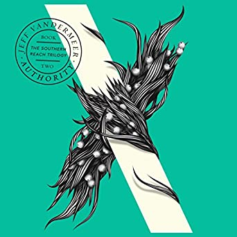 Authority: The Southern Reach Trilogy, Book 2 (Audio