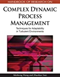 img - for Handbook of Research on Complex Dynamic Process Management: Techniques for Adaptability in Turbulent Environments book / textbook / text book
