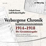 Verborgene Chronik 1914-1918: Die Gesamtausgabe | Lisbeth Exner,Herbert Kapfer