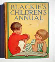 BLACKIE'S CHILDREN'S ANNUAL 1911 (8TH YEAR)