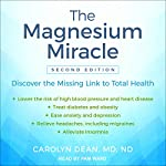 The Magnesium Miracle (Second Edition) | Carolyn Dean MD ND