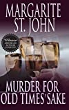 Murder for Old Times' Sake, Margarite St. John, 1466450231