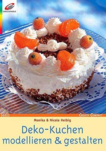 Deko-Kuchen modellieren & gestalten (Creativ Compact)