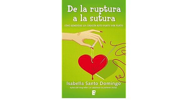De la ruptura a la sutura eBook: Isabella Santo Domingo: Amazon.es: Tienda Kindle