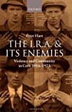 Front cover for the book The I.R.A. and Its Enemies: Violence and Community in Cork, 1916-1923 by Peter Hart
