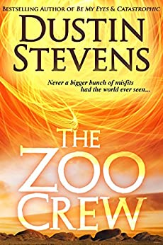 The Zoo Crew - A Thriller (Zoo Crew series Book 1) by [Stevens, Dustin]