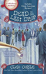 Dead to the Last Drop (A Coffeehouse Mystery Book 15)
