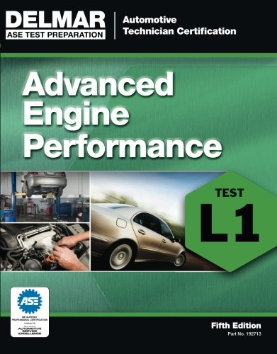 ASE Test Preparation - L1 Advanced Engine Performance (ASE Test Prep Automotive Technician Certification Manual) (Automobile Certification Series)