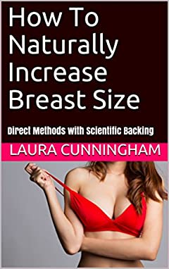 How To Naturally Increase Breast Size: Direct Methods with Scientific Backing