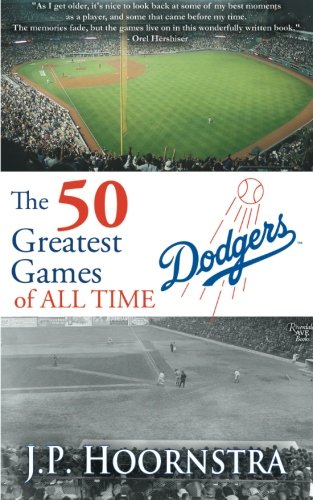 (The 50 Greatest Dodgers Games of All Time)