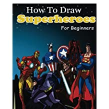 How to Draw Superheroes for Beginners: Learn to Draw Superheroes