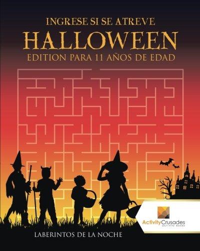 Ingrese Si Se Atreve Halloween Edition Para 11 Años De Edad : Laberintos De La Noche (Spanish Edition) -