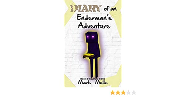 Diary Of An Enderman Book 2 Saving A Slime An Unofficial Minecraft Book For Kids Ages 9 12 Preteen
