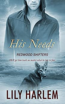 His Needs (Redwood Shifters Book 5) by [Harlem, Lily]