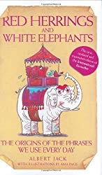 Red Herrings and White Elephants by Jack, Albert (2007)