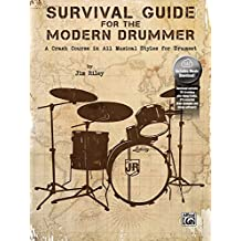 Survival Guide for the Modern Drummer: A Crash Course in All Musical Styles for Drumset, Book and Online Audio