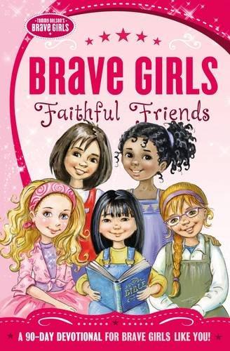 Download Brave Girls: Faithful Friends: A 90-Day Devotional pdf