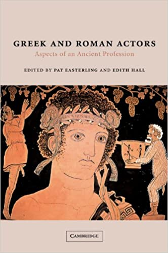 Book Greek and Roman Actors: Aspects of an Ancient Profession
