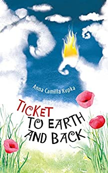 Ticket to Earth and Back by [Kupka, Dr. Anna]