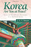 Korea, Are You at Peace?, J. A. V. Simson, 1458210383