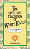 img - for The Spiritual Teachings of White Eagle book / textbook / text book
