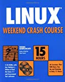 Linux Weekend Crash Course, Nabajyoti Barkakati, 0764535935