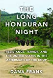 #3: The Long Honduran Night: Resistance , Terror, and the United States in the Aftermath of the Coup