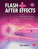 Flash + After Effects, Second Edition: Add Broadcast Features to Your Flash Designs