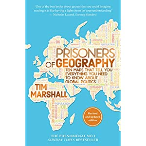 Prisoners of Geography: Ten Maps That Tell You Everything You Need to Know About Global PoliticsPaperback – 2 Jun. 2016