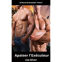 Apaiser l'Exécuteur (La Meute de Cloverleah t. 4) (French Edition)